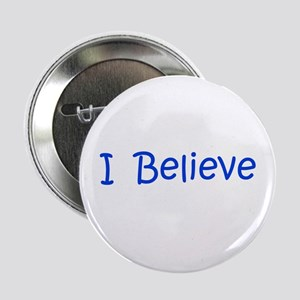 "Blue I Believe 2.25"" Button"